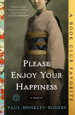 Please Enjoy Your Happiness: A Memoir - Brinkley-Rogers, Paul