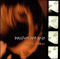 Pleasure & Pain - Angela Motter