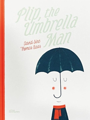 Plip, the Umbrella Man - Sire, David, and Wilson, David H. (Translated by)