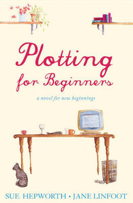 Plotting for Beginners - Hepworth, Sue, and Linfoot, Jane