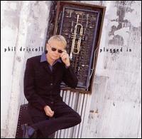 Plugged In - Phil Driscoll