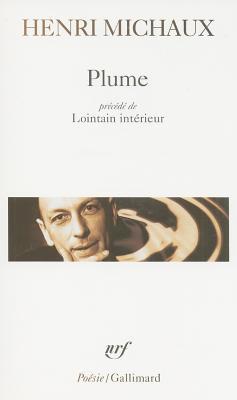 Plume, Lointain Interieur - Michaux, Henri