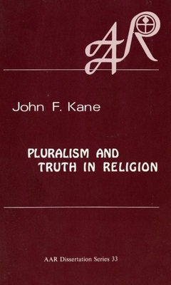Pluralism and Truth in Religion: Karl Jaspers on Existential Truth - Kane, John F