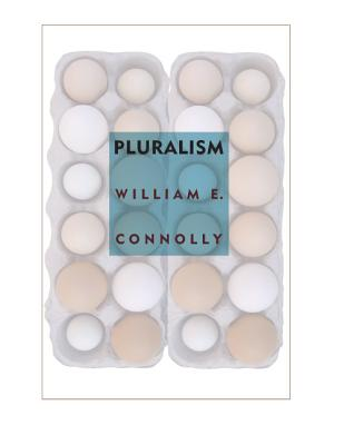 Pluralism - Connolly, William E