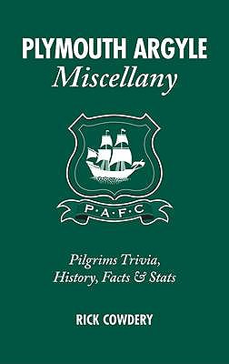 Plymouth Argyle Miscellany - Cowdery, Rick