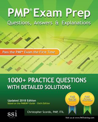 Pmp Exam Prep Questions, Answers, & Explanations: 1000+ Pmp Practice Questions with Detailed Solutions - Scordo, Christopher