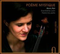 Poème Mystique - Elsa Grether (violin); Ferenc Vizi (piano)