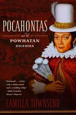 Pocahontas and the Powhatan Dilemma - Townsend, Camilla