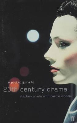 Pocket Guide to Twentieth Century Drama - Unwin, Stephen