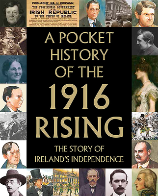 Pocket History of the 1916 Rising - Potter, Tony (Compiled by)