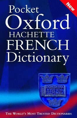 Pocket Oxford-Hachette French Dictionary - Chalmers, Marianne (Editor), and Pierquin, Martine (Editor)