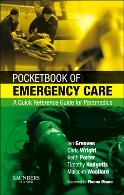 Pocketbook of Emergency Care: A Quick Reference Guide for Paramedics - Greaves, Ian, and Porter, Keith, and Wright, Chris