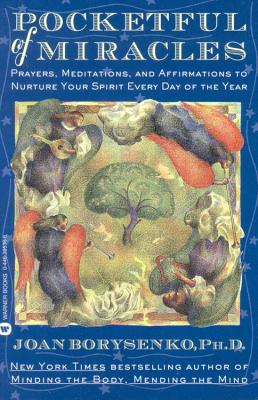 Pocketful of Miracles: Prayer, Meditations, and Affirmations to Nurture Your Spirit Every Day of the Year - Borysenko, Joan