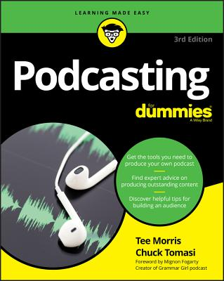 Podcasting for Dummies - Morris, Tee