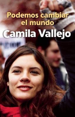 Podemos Cambiar El Mundo - Vallejo, Camila