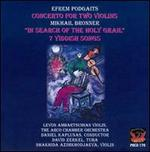 Podgaits: Concerto for Two Violins; Bronner: In Search of the Holy Grail