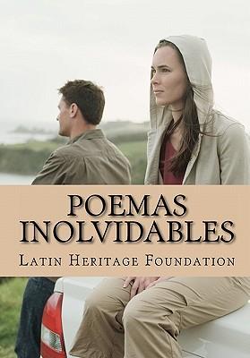 Poemas Inolvidables: Latin Heritage Foundation - Foundation, Latin Heritage, and Navarro, Andria Getsey (Editor), and Hidalgo, Gualdo (Editor)