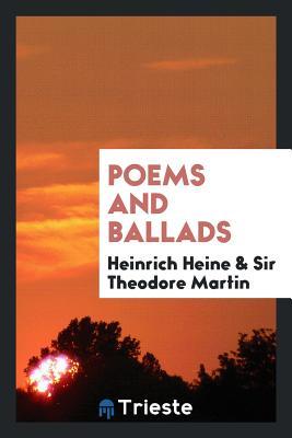 Poems and Ballads - Heine, Heinrich