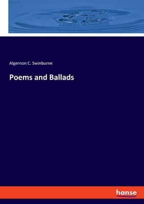 Poems and Ballads - Swinburne, Algernon C
