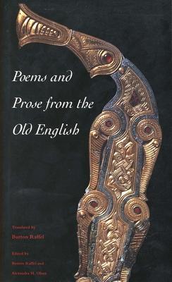 Poems and Prose from the Old English - Raffel, Burton, Professor (Editor), and Olsen, Alexandra H, Professor (Editor)