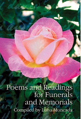 Poems and Readings for Funerals and Memorials - Moncada, Luisa (Compiled by)