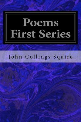 Poems First Series - Squire, John Collings, Sir