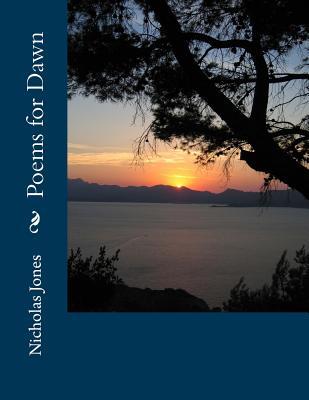 Poems for Dawn - Jones, Nicholas