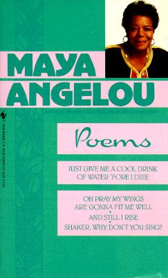 Poems: Just Give Me a Cool Drink of Water 'Fore I Diiie/Oh Pray My Wings Are Gonna Fit Me Well/And Still I Rise/Shaker, Why Don't You Sing? - Angelou, Maya, Dr.