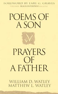 Poems of a Son, Prayers of a Father - Watley, William D, and Watley, Matthew L