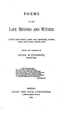 Poems of the Life Beyond and Within - Stebbins, Giles B
