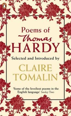 Poems of Thomas Hardy - Hardy, Thomas, and Tomalin, Claire (Editor)