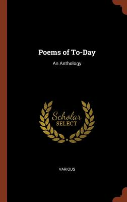 Poems of To-Day: An Anthology - Various