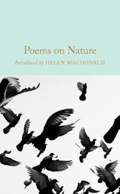 Poems on Nature - Macdonald, Helen (Introduction by), and Morgan, Gaby (Contributions by), and MacDonald, Helen (Introduction by)