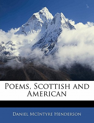 Poems: Scottish and American (1888) - Henderson, Daniel McIntyre