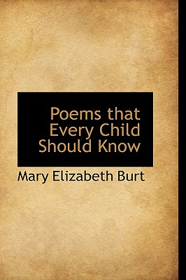 Poems That Every Child Should Know - Burt, Mary Elizabeth