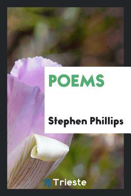 Poems - Phillips, Stephen, Professor
