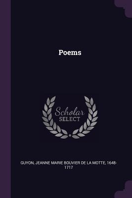 Poems - Guyon, Jeanne Marie Bouvier De La Motte (Creator)