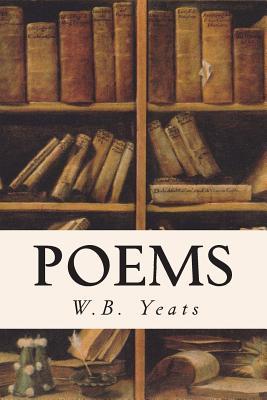 Poems - Yeats, W B