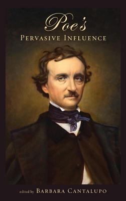 Poe's Pervasive Influence - Cantalupo, Barbara (Editor)