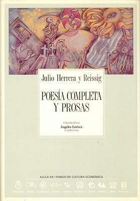 Poesia Completa y Prosas - Romero, Luis Alberto, and Herrera y Reissig, Julio