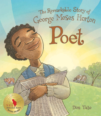 Poet: The Remarkable Story of George Moses Horton -