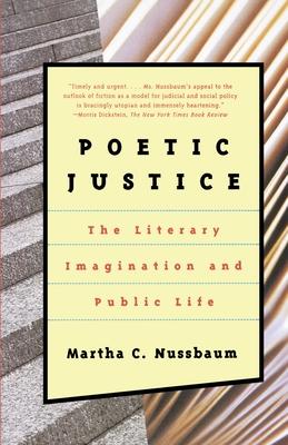 Poetic Justice: The Literary Imagination and Public Life - Nussbaum, Martha