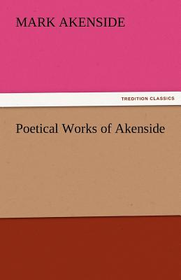Poetical Works of Akenside - Akenside, Mark