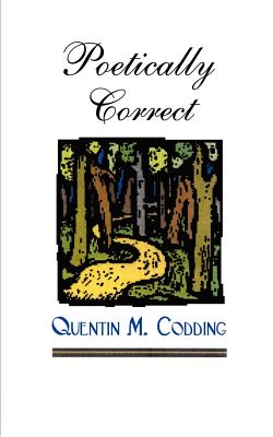Poetically Correct - Codding, Quentin M