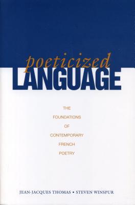 Poeticized Language - Ppr. - Winspur, Steven, and Thomas, Jean-Jacques