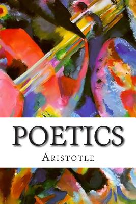 Poetics - Aristotle, and Butcher, S H (Translated by)
