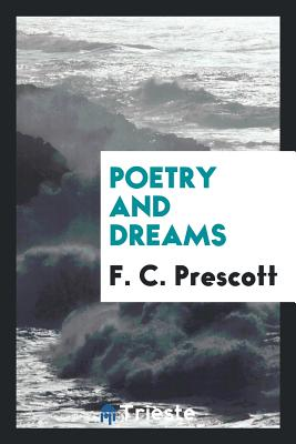 Poetry and Dreams - Prescott, F C