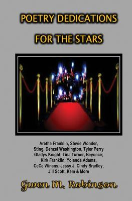 Poetry Dedications for the Stars: Poems of Appreciation - Robinson, Gwen M