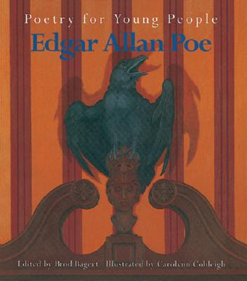 Poetry for Young People: Edgar Allan Poe - Bagert, Brod (Editor), and Poe, Edgar Allan