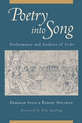 Poetry Into Song: Performance and Analysis of Lieder - Stein, Deborah, and Spillman, Robert